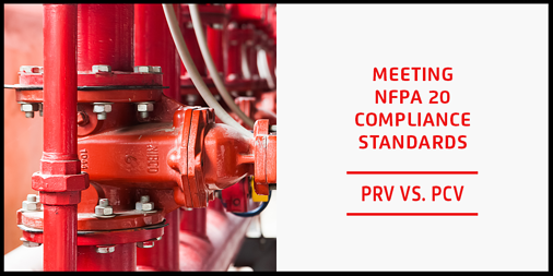 NFPA 20 Compliance  - PRV vs. PCV