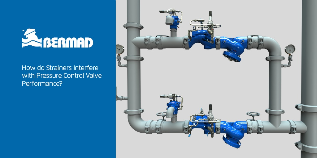 How do Strainers Interfere with Pressure Control Valve Performance?