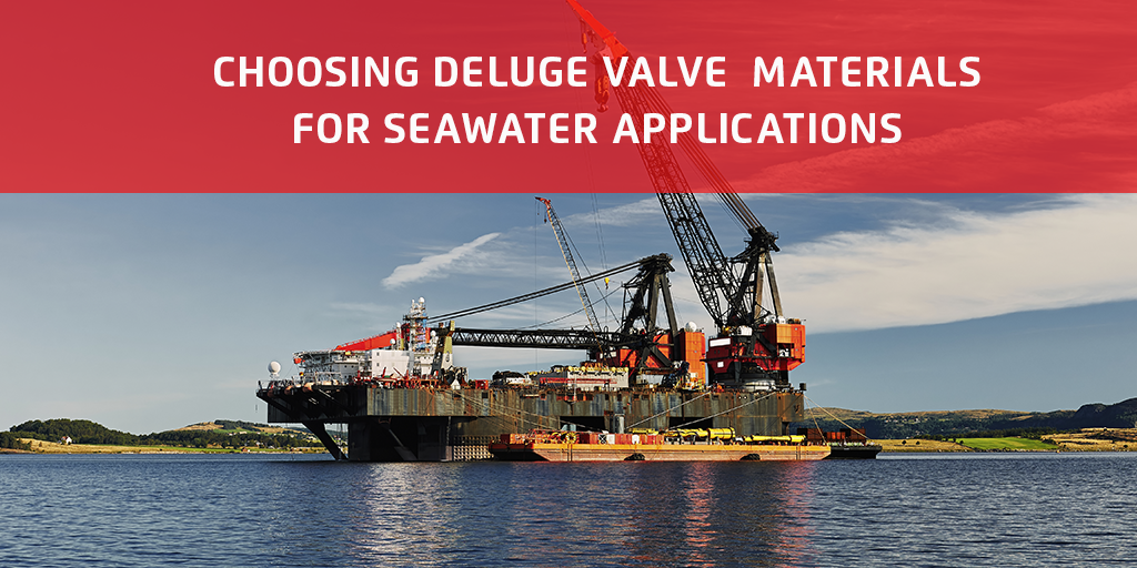 Choosing Deluge Valve Materials for Seawater Applications