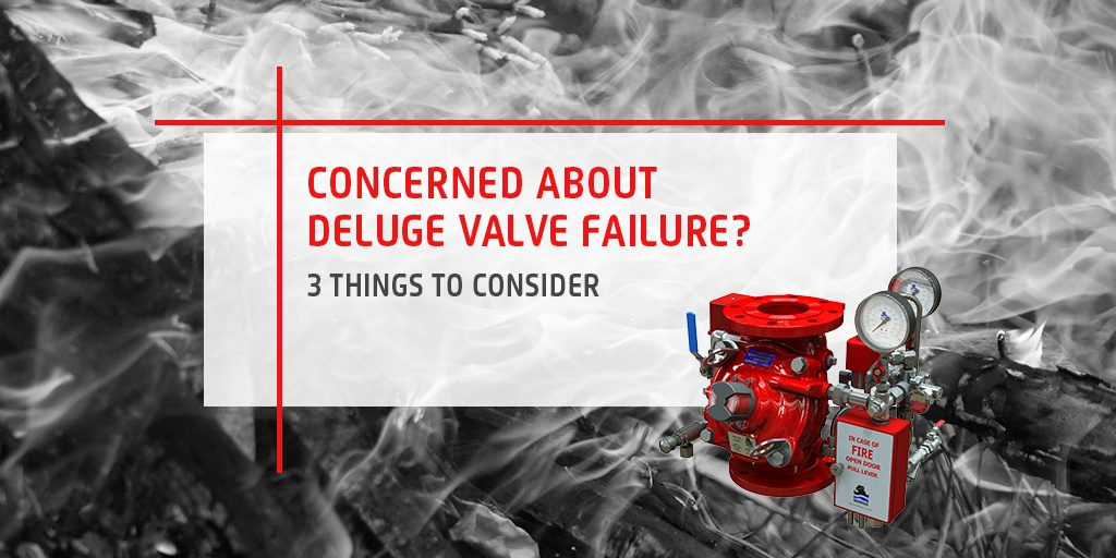Concerned about Deluge Valve failure? 3 things to consider