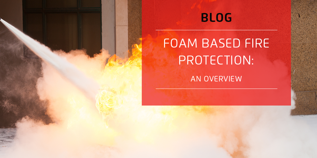 Foam-Based Fire Protection: An Overview