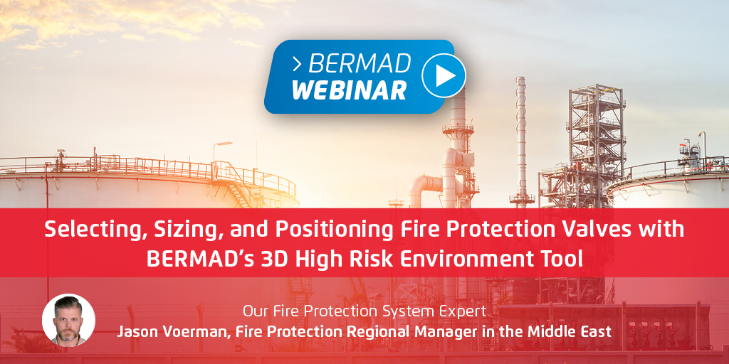 Selecting, Sizing, and Positioning Fire Protection Valves with BERMAD's 3D High Risk Environment Tool
