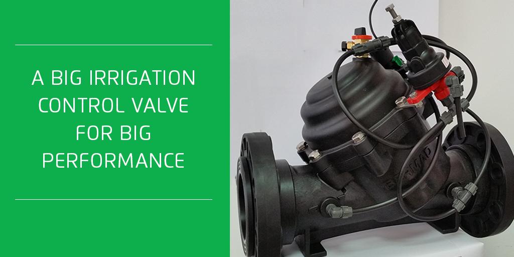 A Big Irrigation Control Valve for Big Performance