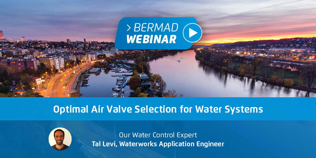 BERMAD Optimal Air Valve Selection for Water Systems — Your Questions Answered