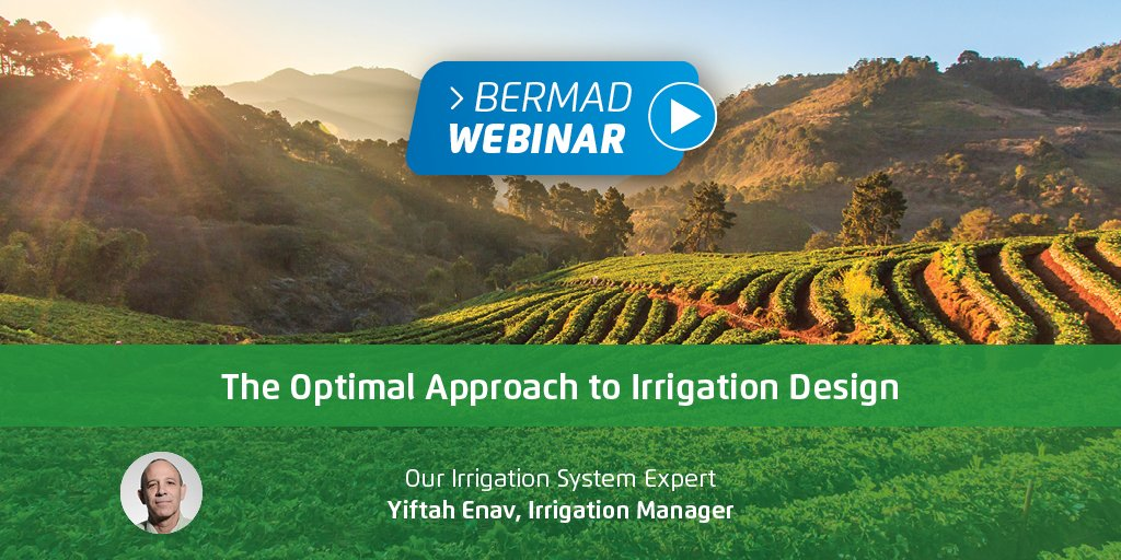 BERMAD Optimal Approach to Irrigation Design — Your Questions Answered