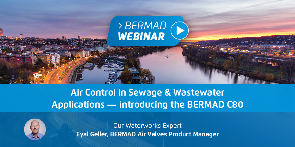 Air Control in Sewage & Wastewater — introducing the BERMAD C80