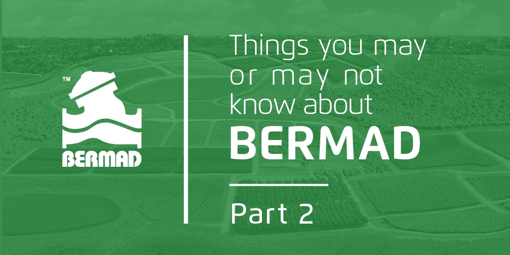 Things you may or may not know about BERMAD – Part 2