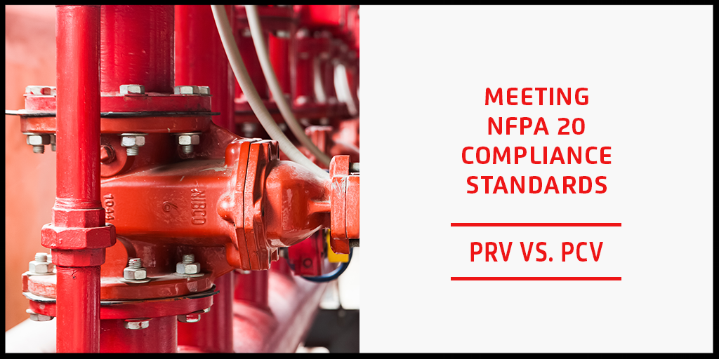 Meeting NFPA 20 Compliance Standards - PRV vs. PCV