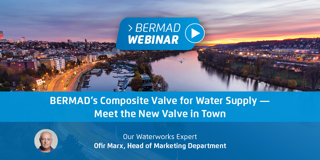 BERMAD's Composite Valve for Water Supply — Meet the New Valve in Town